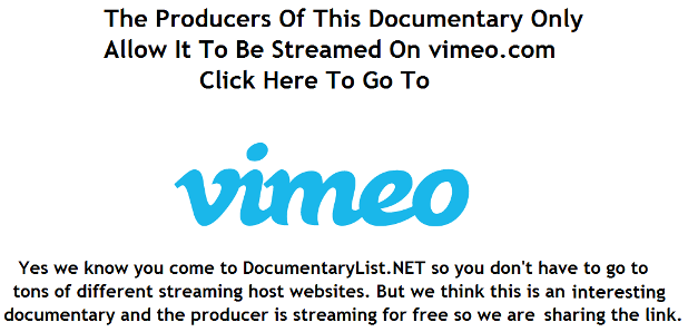 Documentary Owner does not allow embedding. Please click here to view on Veoh.com