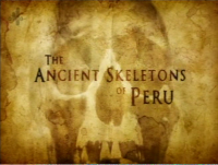 The Ancient Skeletons of Peru