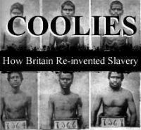 Coolies: How Britain Re-Invented Slavery