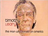 Timothy Leary The Man Who Turned On America
