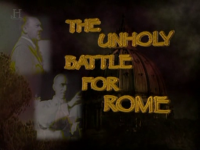 The Unholy Battle for Rome